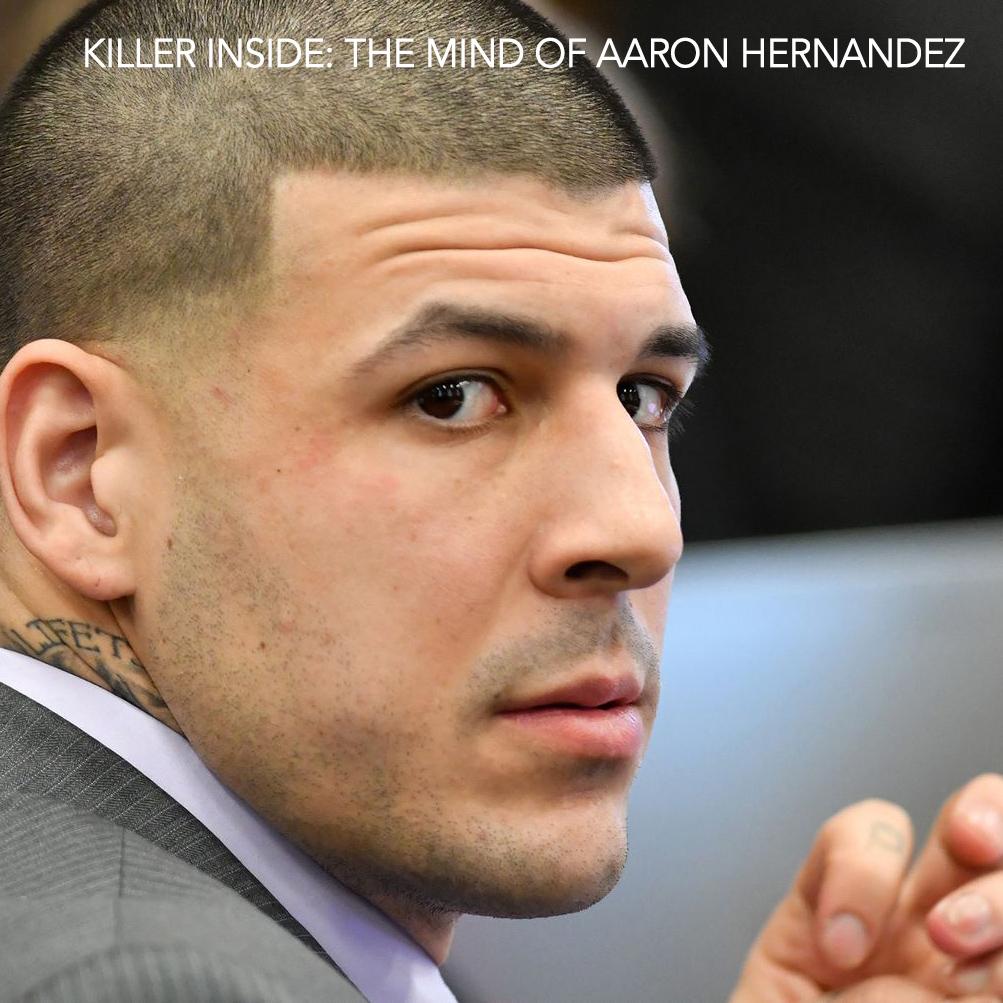 KILLER INSIDE AARON HERNANDEZ