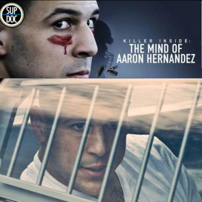 Ep 135 Killer Inside: The Mind of Aaron Hernandez