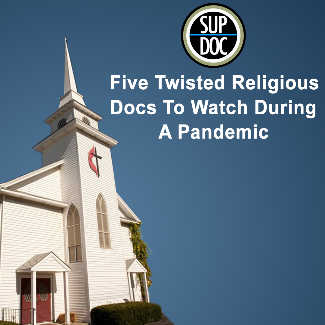 Five Twisted Religious Docs To Watch During A Pandemic