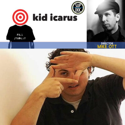 Ep 141 Sup Doc podcast Kid Icarus with director Mike Ott