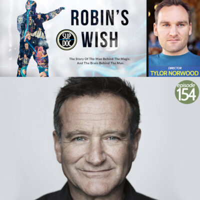 Ep 154 Robin's Wish with director Tylor Norwood