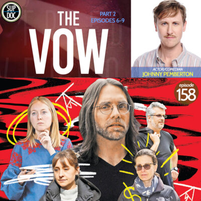 Ep 158 The Vow (part 2) with comedian Johnny Pemberton