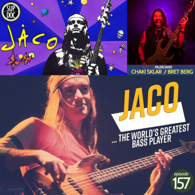 Ep 157 Jaco with musicians Chaki Sklar and Bret Berg