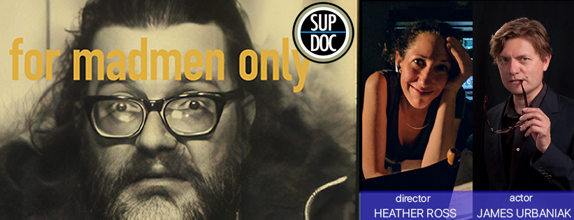 Ep 181 FOR MADMEN ONLY with director Heather Ross and James Urbaniak