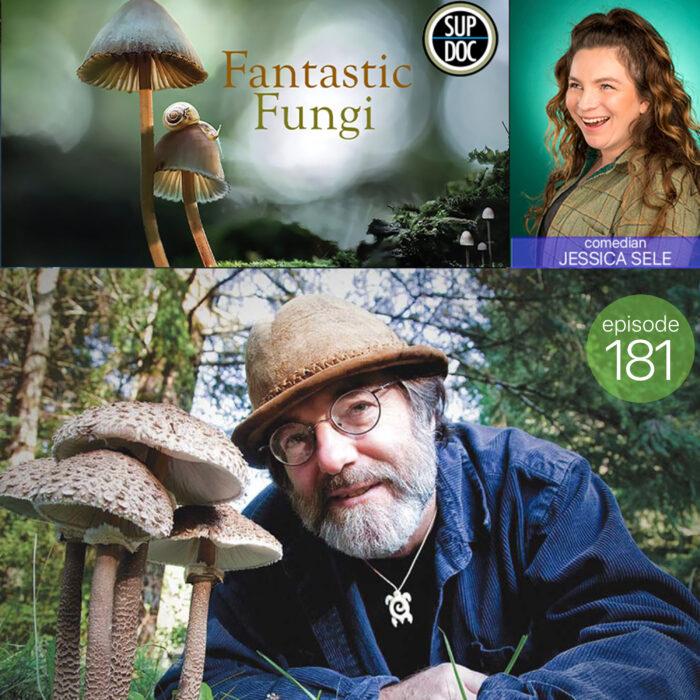 Ep 181 Fantastic Fungi with comedian Jessica Sele