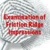 Examination of Friction Ridge Impressions (05/11/21)