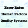Error Rates, Human Factors, & Quality Management Systems (02/25/21)