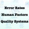 Error Rates, Human Factors, & Quality Management Systems (06/10/21)
