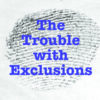 The Trouble with Exclusions (05/27/21)