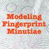 Modeling Fingerprint Minutiae (06/07/21)