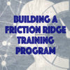 Building A Friction Ridge Training Program (09/07/21)