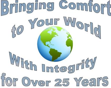 Bringinng Comfort to Your World With Integrity for Over 25 Years