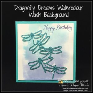 Water wash clear block background technique, Dragonfly Dreams Bundle, Stampin' Up! Ann's PaperWorks, Ann Lewis, Stampin' Up! (Aus) Stampin' Up! 2017 Occasions Catalogue  online store 24/7