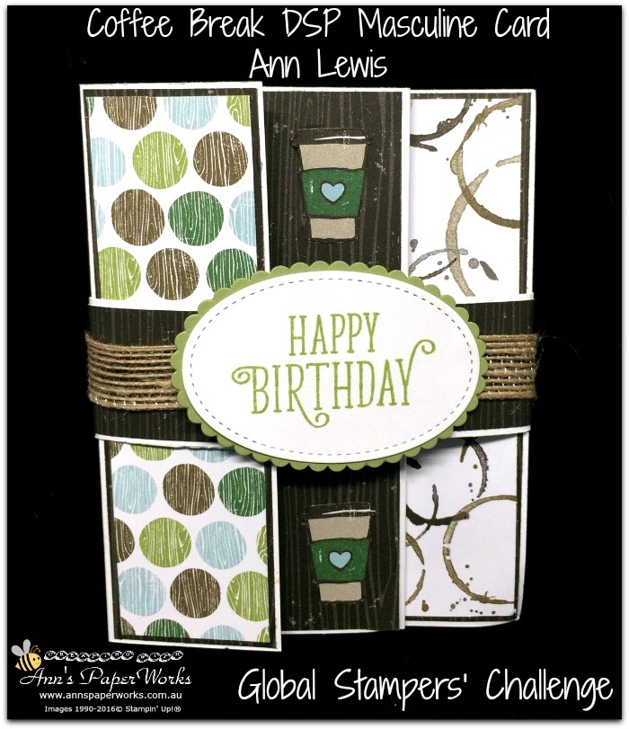 Coffee Break DSP, masculine birthday card, Global Stampers' Challenge, Blog Hop, Stampin' Up! 2017-18 Catalogue Ann's PaperWorks  Ann Lewis  Stampin' Up! (Aus) online store 24/7
