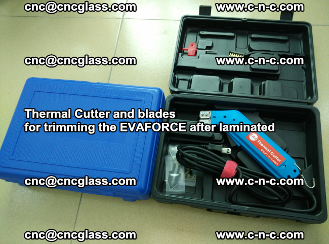 Thermal Cutter and blades for trimming the EVALAM after laminated (1)