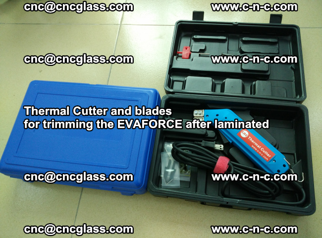 Thermal Cutter and blades for trimming the EVALAM after laminated (10)