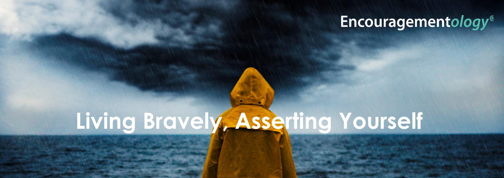 Living Bravely, Asserting Yourself