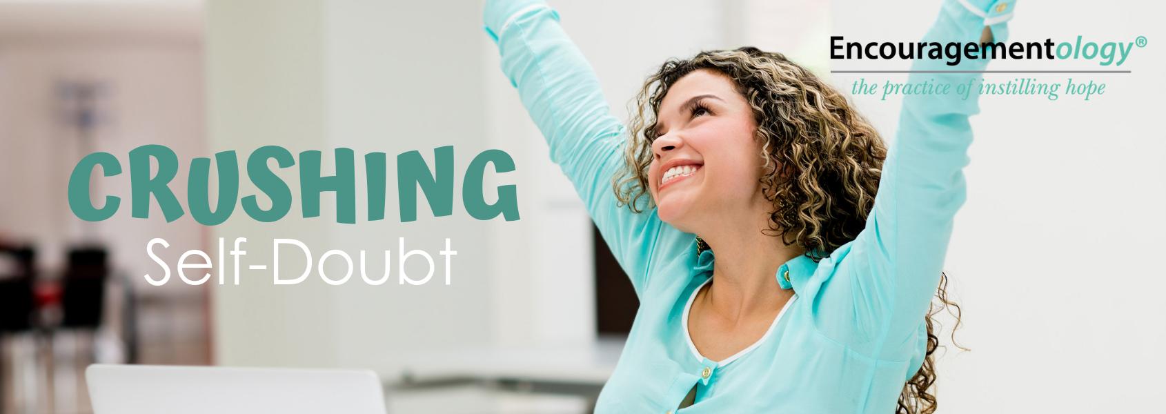 crushing self-doubt