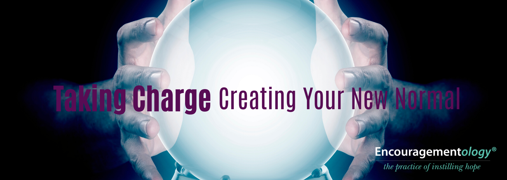 Taking Charge Creating Your New Normal