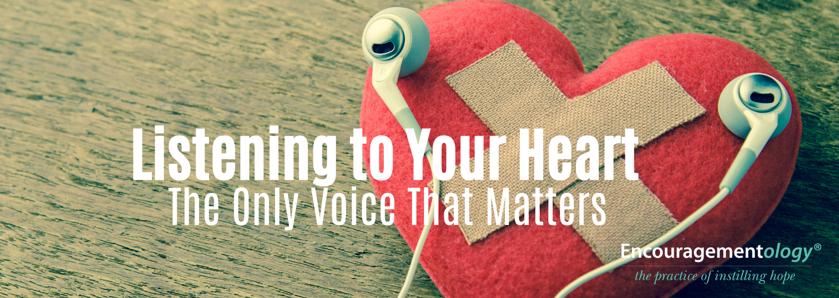 Listening to your heart the only voice that matters