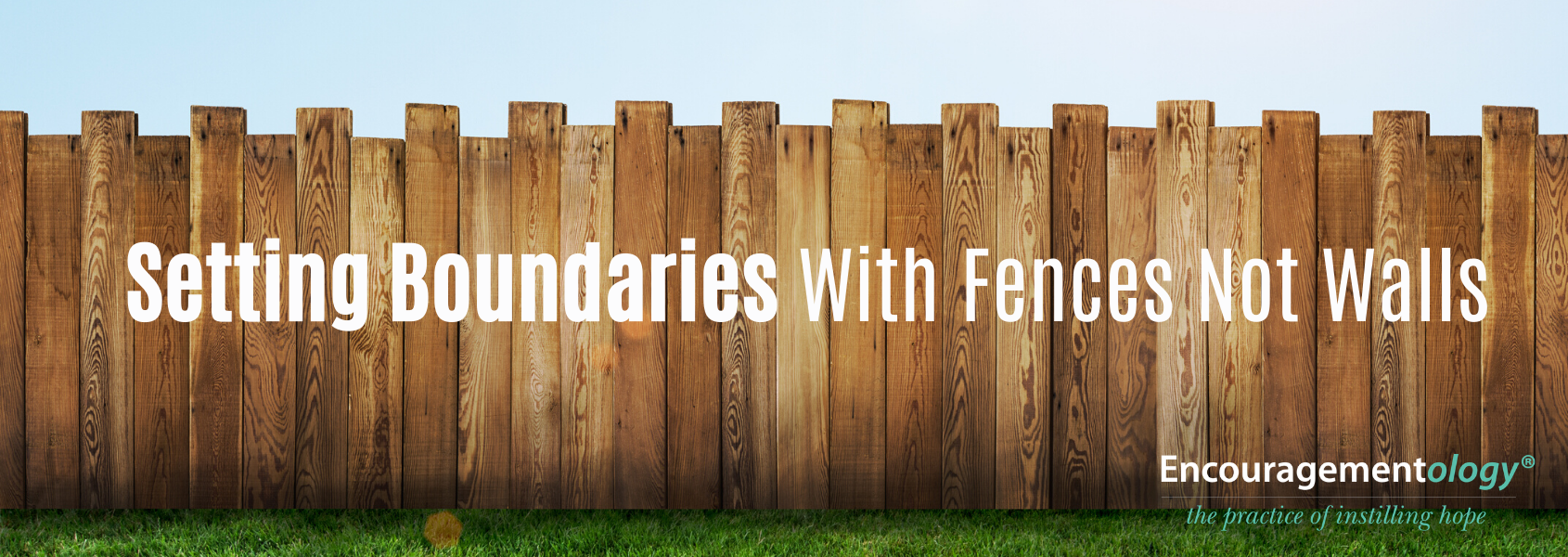 Setting healthy boundaries using fences instead of walls
