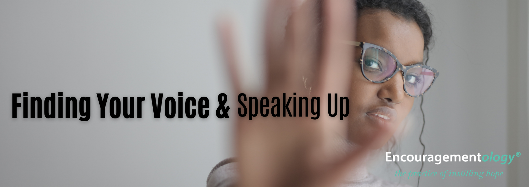 Finding Your Voice and Speaking Up