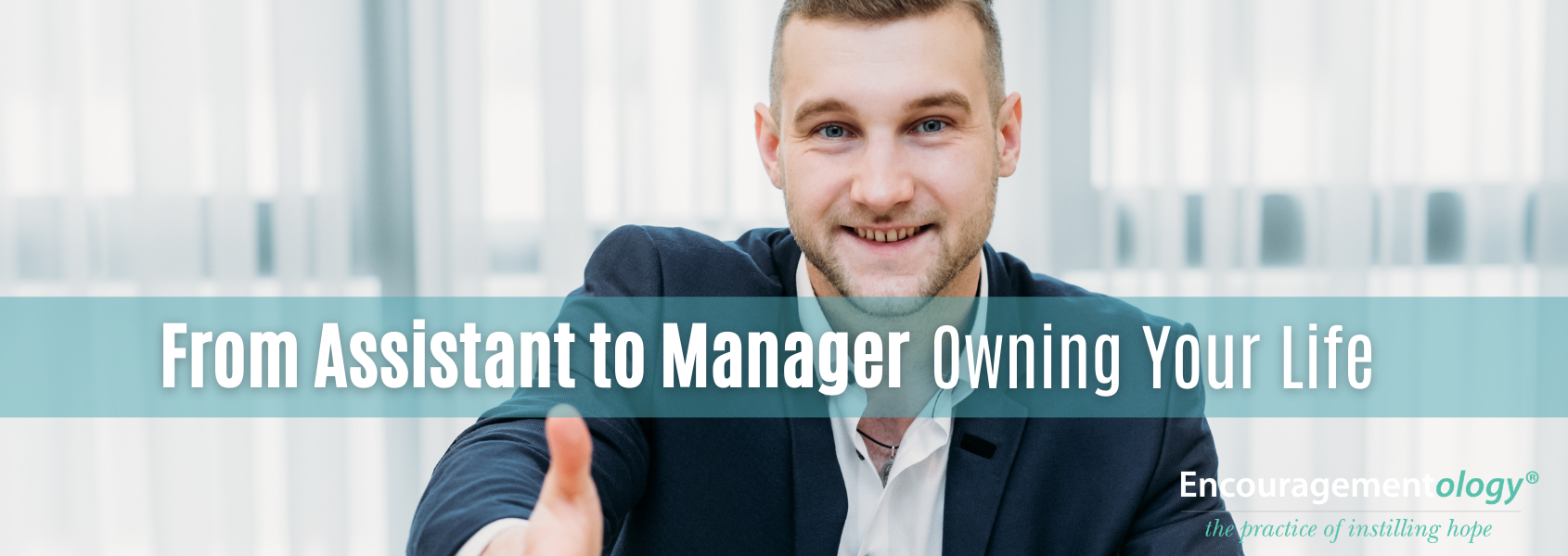 From Assistant to Manager, Owning Your Life