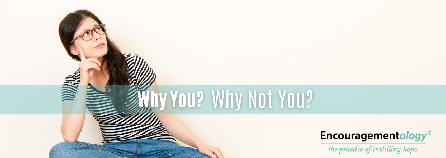 Why you? Accepting Life's Challenges