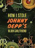 How I Stole Johnny Depp's Alien Girlfriend cover image