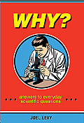 Why? Answers to Everyday Scientific Questions cover image