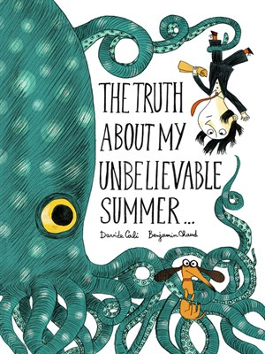 The Truth About My Unbelievable Summer cover image