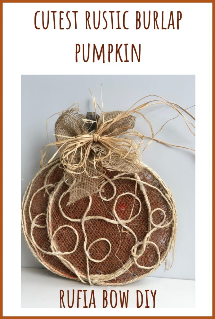 The cutest fall decor ever! Rustic burlap pumpkin DIY ! Burlap and raffia bow. Easy instructions#falldecor #falldiy #rustic #embroideryhoopdiy