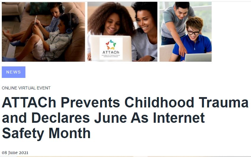 ATTACh Prevents Childhood Trauma and Declares June As Internet Safety Month