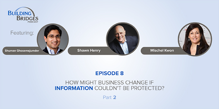 Ep. 8 – How Might Business Change if Information Couldn't Be Protected? Pt 2