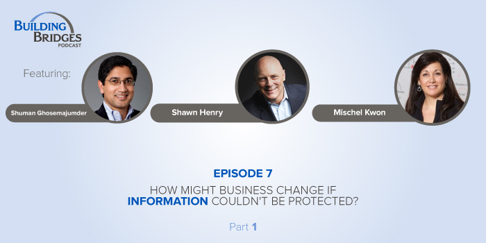 Ep. 7 – How Might Business Change if Information Couldn't Be Protected? Pt 1