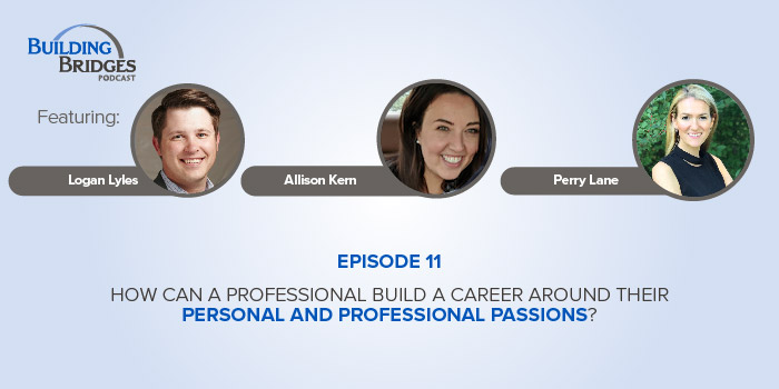 Ep 11 – How Can a Professional Build a Career Around Their Personal and Professional Passions?