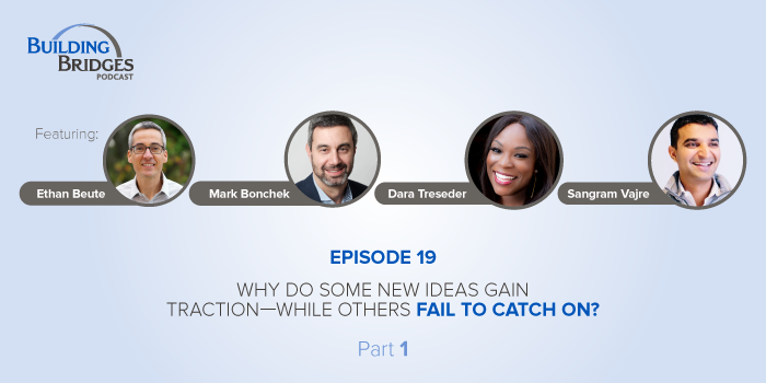 Ep 19 – Why do some new ideas gain traction—while others fail to catch on? Pt 1