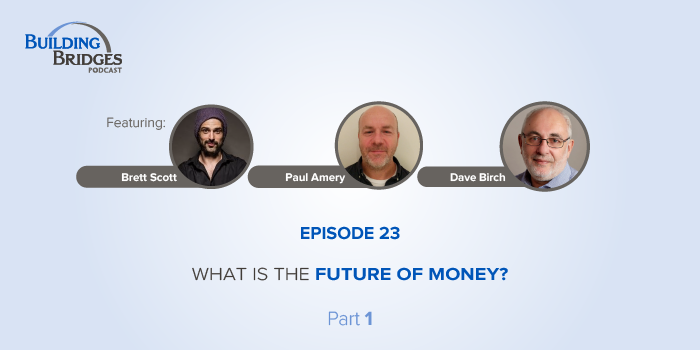Ep 23 – What is the future of money? Part 1