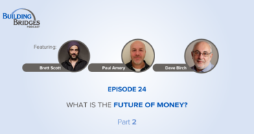 Ep 24 – What is the future of money? Part 2