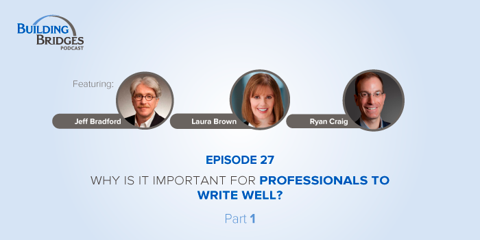 Ep 27 – Why is it important for professionals to write well? Part 1