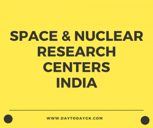 Space and Nuclear Research Centers in India