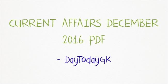 Current Affairs December 2016 Pdf