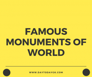 Famous Monuments Of World