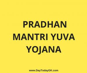 PRADHAN MANTRI YUVA YOJANA