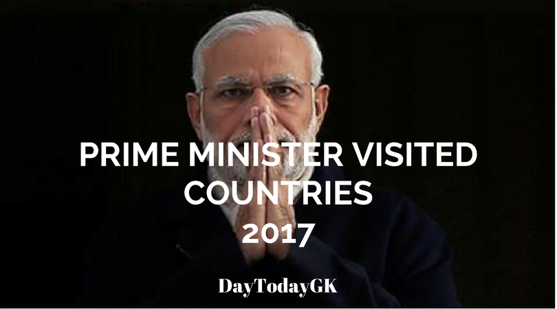 Prime Minister Visited Countries in 2017