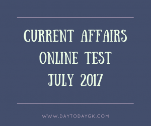 current affairs online test July 2017