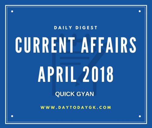 Current Affairs April 2018