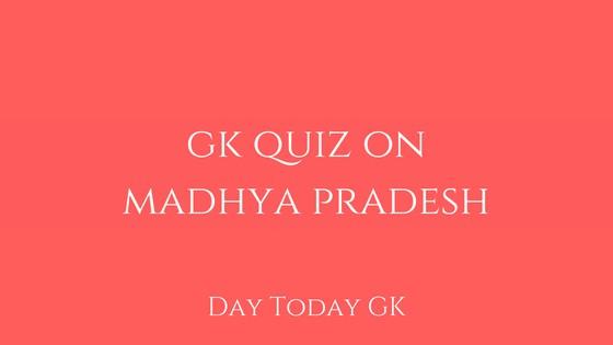 GK Quiz on Madhya Pradesh
