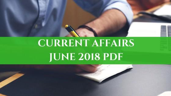 Current Affairs June 2018 PDF