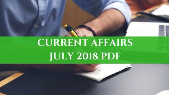 Current Affairs July 2018 PDF